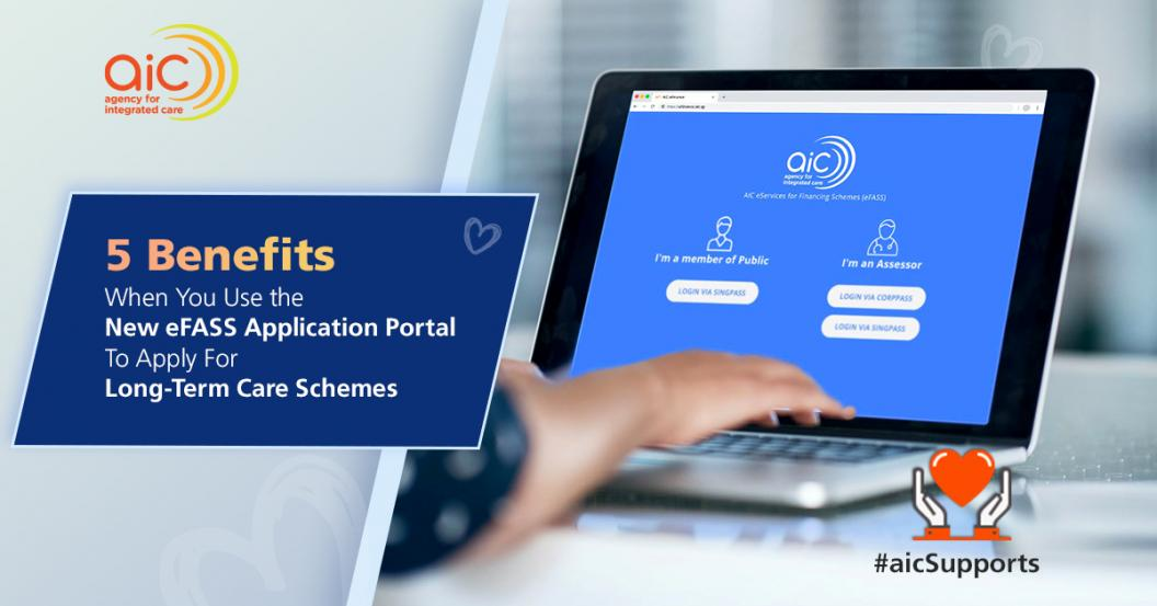 5 Benefits When You Use the New eFASS Application Portal To Apply For Long-Term Care Schemes